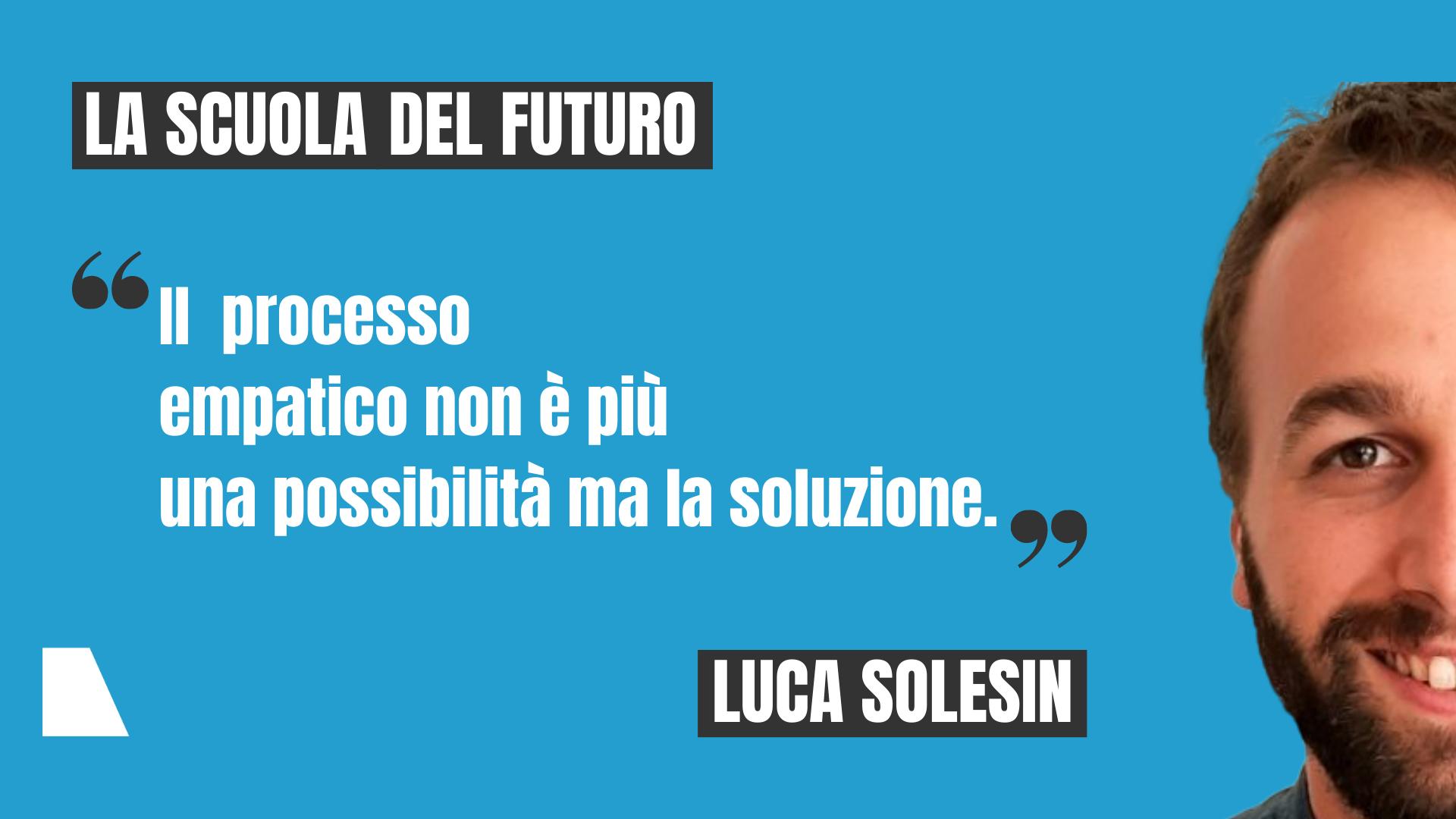 La scuola del futuro Luca Solesin Ashoka