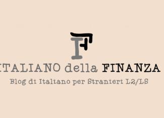Italiano della finanza: un blog per studiare il nostro paese in una lingua diversa