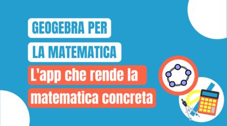 GeoGebra, l'app per le lezioni di matematica in digitale: come funziona e come usarla